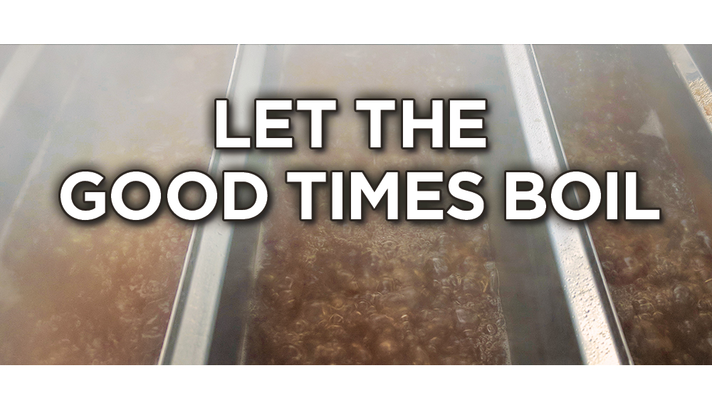 Let the good times boil